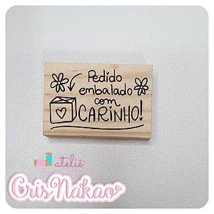 Carimbo Artesanal - Pedido Embalado com carinho - Base 6x4cm