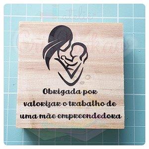 Carimbo Artesanal - Mãe empreendedora 2 -  6x6cm