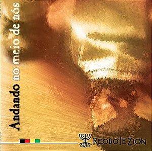 Reobote Zion - Andando no meio de nós
