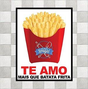 """Placa """"Te amo mais que batata frita"""""""