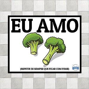 """Placa """"Eu amo Brócolis"""""""