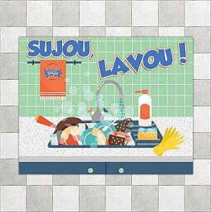 """Placa """"Sujou, lavou!"""""""