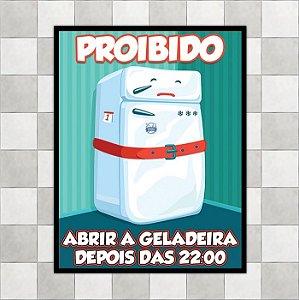 """Placa """"Proibido abrir a geladeira depois das 22:00"""""""