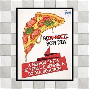 """Placa """"A melhor fatia de pizza"""""""
