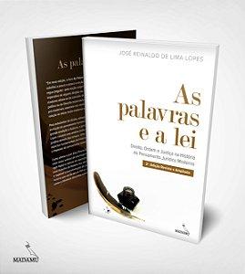 Livro As palavras e a lei - Direito, Ordem e Justiça na História do Pensamento Jurídico Moderno - José Reinaldo de Lima Lopes - 2a. edição