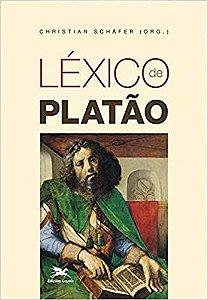 Livro Léxico de Platão - Conceitos fundamentais de Platão e da tradição platônica - Christian Schäfer (ORG)