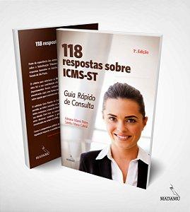 Livro 118 respostas sobre ICMS-ST - Guia Rápido de Consulta - Adriana Manni Peres & Sandra Cabral