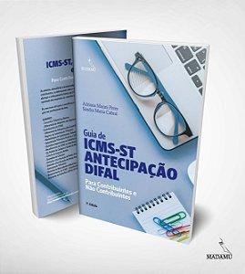"""Livro """"Guia de ICMS-ST, Antecipação e Difal para Contribuintes e Não Contribuintes"""" - Adriana Manni Peres & Sandra Cabral"""