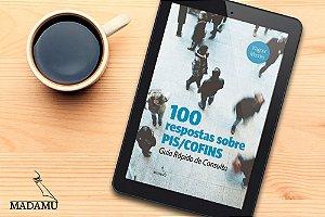 EBOOK - 100 respostas sobre PIS/Cofins - Guia Rápido de Consulta