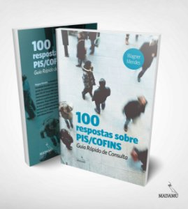Livro 100 respostas sobre PIS/Cofins - Guia Rápido de Consulta - Wagner Mendes