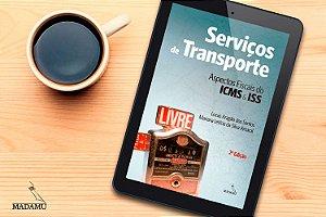 EBOOK - Serviços de Transporte - Aspectos Fiscais do ICMS e ISS - 2a. edição