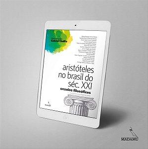 EBOOK Aristóteles no Brasil do Século XXI - Ensaios Filosóficos - Lucas Aragão dos Santos et all.
