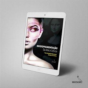 EBOOK Micropigmentação - Da Arte à Ciência - 1a. edição - Taís Amadio Menegat & Gisele Ferreira