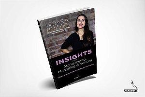 Insights sobre Atendimento, Marketing & Vendas - Noara Pozzer | Valiosas lições para dar um upgrade em seu negócio!