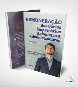 Livro Remuneração dos Sócios, Empresários, Acionistas e Administradores - 3a. Edição - Andrea Teixeira Nicolini & Andrea Giungi