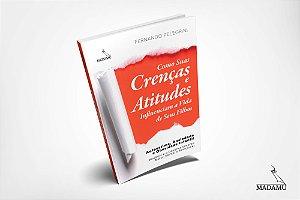 Como Suas Crenças e Atitudes Influenciam a Vida de Seus Filhos   Fernando Pelegrini