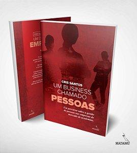 Livro Um business chamado PESSOAS - 1a. edição - Cris Santos