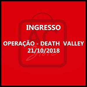 INGRESSO - Operação Death Valley 21/10/2018