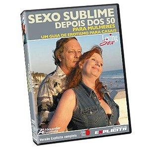 Sexo Sublime Depois dos 50 - Para Mulheres - DVD Educativo