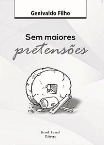 Sem maiores pretensões - Genivaldo Filho