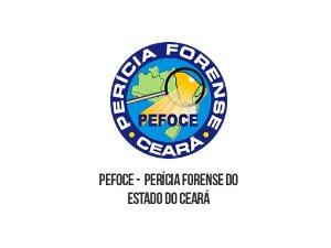 PEFOCE Perícia Forense do Estado do Ceará - 510 vagas - edital publicado IDECAN