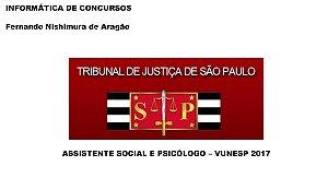Tribunal de Justiça/SP - Assistente Social e Psicólogo - Inscrições de 15/03 a 25/04 (206 vagas) provas 11/06/2017