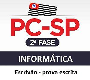 Polícia Civil/SP - Escrivão - 2ª fase - INFORMÁTICA (amostra em http://gg.gg/pcsp2fase )