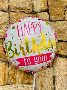 """Balão """"Happy Birthday To You!"""""""