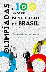 Olimpíadas e 100 anos de participação do Brasil