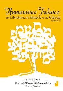 Humanismo judaico na literatura, na história e na ciência v4