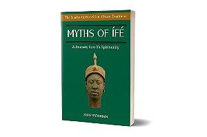 Myths of Ífè - A Journey into Ifá Spirituality