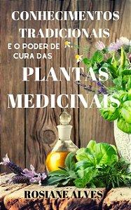 Conhecimentos tradicionais e o poder de cura das plantas