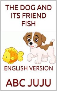 THE DOG AND ITS FRIEND FISH