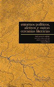 Entornos políticos, afetivos e outras cercanias literárias