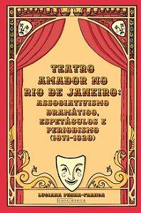 Teatro amador no Rio de Janeiro: associativismo dramático...