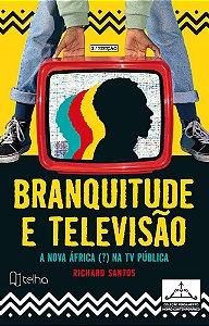 Branquitude e televisão - 2ª edição