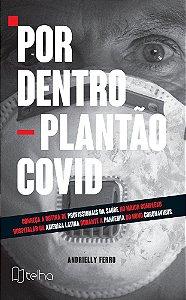 Por Dentro – Plantão Covid