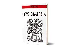 Ophiolatreia - The Serpent Worship