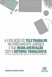 A evolução do teletrabalho no ordenamento jurídico e sua reg