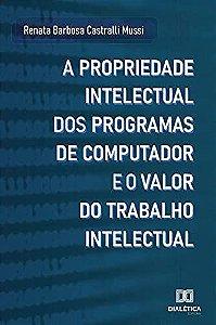 A propriedade intelectual dos programas de computador e o va