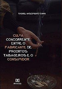 Culpa concorrente entre o fabricante de produtos tabageiros