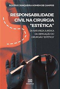 Responsabilidade civil na cirurgia 'Estética'