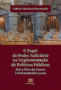 O papel do poder judiciário na implementação de políticas pú