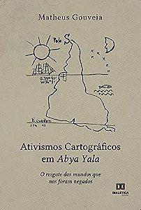 Ativismos cartográficos em Abya Yala