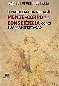 O problema da relação mente-corpo e a consciência como sua m