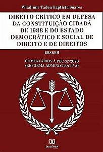 Direito crítico em defesa da Constituição Cidadã de 1988 e d