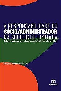 A Responsabilidade do Sócio/Administrador na sociedade limit