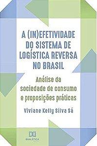 A (in)efetividade do sistema de logística reversa no Brasil