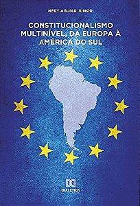 Constitucionalismo multinível, da Europa à América do Sul