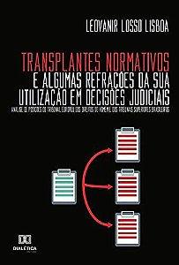 Transplantes Normativos e algumas refrações da sua utilizaçã